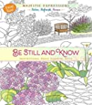 Be Still and Know: Inspirational Adul...