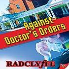 Against Doctor's Orders Hörbuch von  Radclyffe Gesprochen von: Eva Kaminsky