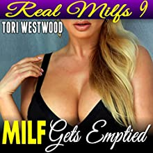 MILF Gets Emptied: Real MILFs 9 | Livre audio Auteur(s) : Tori Westwood Narrateur(s) : Leigh Greene