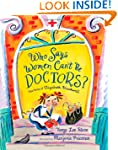 Who Says Women Can't Be Doctors?: The...