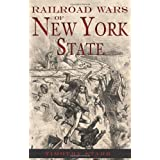 Railroad Wars of New York State ~ Timothy Starr