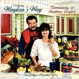 Cooking Waylon's Way: Maureen Raffety, Jessi Colter: 9780615351087