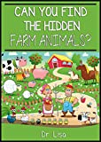 Can You Find the Hidden Farm Animals? (Can You Find Books)