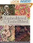 Embroidered &amp; Embellished: 85 Stitche...