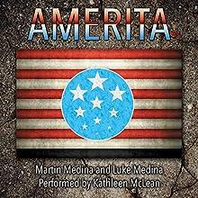 Amerita Audiobook by Martin Medina, Luke Medina Narrated by Kathleen A McLean