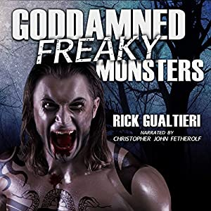 Goddamned Freaky Monsters: The Tome of Bill, Book 5   [Rick Gualtieri]