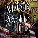 Revolution in Time: Out of Time, Book 10 Audiobook by Monique Martin Narrated by Robin Bloodworth