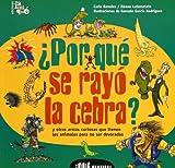 img - for Por Que Se Rayo La Cebra?/ Why Do Zebras Wear a Prison Uniform?: y otras armas curiosas que tienen los animales para no ser devorados / and other ... Bestias! / What Beasts!) (Spanish Edition) book / textbook / text book