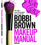 Makeup Manual: F�r alle - vom Einstei...