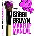 Makeup Manual: F�r alle - vom Einsteiger bis zum Profi