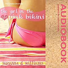 The Girl in the Pink Bikini: The Coralee Chronicles, Volume 1 (       UNABRIDGED) by Suzanne D. Williams Narrated by Christy Crevier