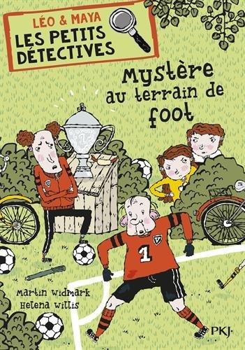 Léo & Maya Les Petits Détectives (2) : Mystère au terrain de foot