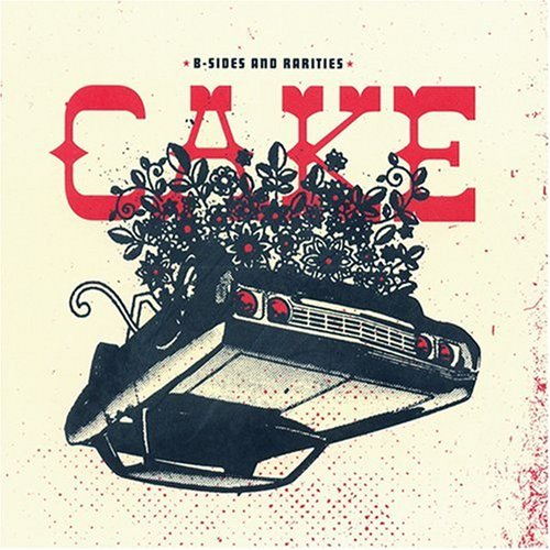 Cake - B Sides and Rarities [Us Import] - Zortam Music
