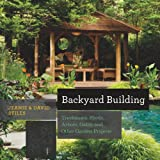 Backyard Building: Treehouses, Sheds, Arbors, Gates, and Other Garden Projects (Know How)