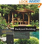 Backyard Building: Treehouses, Sheds,...