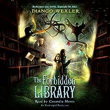 The Forbidden Library: The Forbidden Library, Book 1 (       UNABRIDGED) by Django Wexler Narrated by Cassandra Morris