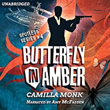 Butterfly in Amber: Spotless, Book 4 Audiobook by Camilla Monk Narrated by Amy McFadden