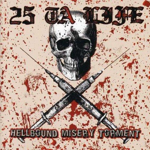 25 Ta life - Hellbound Misery Torment - Zortam Music