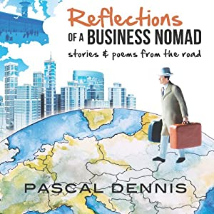 Reflections of a Business Nomad | [Pascal Dennis]