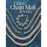 Classic Chain Mail Jewelry: A treasury of weaves ~ Sue Ripsch