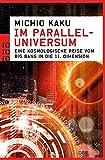 Im Paralleluniversum: Eine kosmologische Reise vom Big Bang in die 11. Dimension