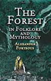 Cover of The Forest in Folklore and Mythology by Alexander Porteous 0486420108