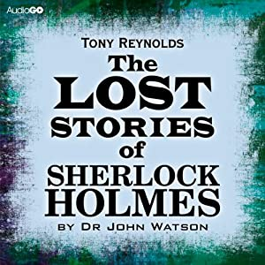 The Lost Stories of Sherlock Holmes by Dr John Watson | [Tony Reynolds]