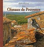 echange, troc François Desbordes, Sylviane Desbordes - Abécédaire des oiseaux de Provence : Petit format