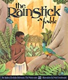 The Rainstick, A Fable