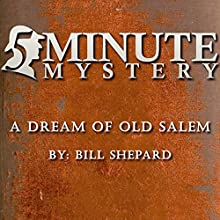 5 Minute Mystery - A Dream of Old Salem Audiobook by William Shepard Narrated by Dick Hill