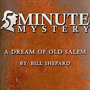 5 Minute Mystery - A Dream of Old Salem Audiobook