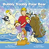 img - for Bubbly Troubly Polar Bear book / textbook / text book