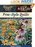 Free-Style Quilts: A No Rules Approach