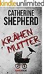 Kr�henmutter: Thriller (German Edition)