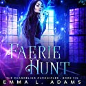 Faerie Hunt Audiobook by Emma L. Adams Narrated by Luci Christian