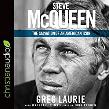 Steve McQueen: The Salvation of an American Icon | Livre audio Auteur(s) : Greg Laurie, Marshall Terrill Narrateur(s) : John Pruden