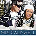 The Billionaire's Snow Date Audiobook by Mia Caldwell Narrated by Malika Searcy