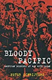 img - for Bloody Pacific: American Soldiers at War with Japan by Peter Schrijvers (2010-07-15) book / textbook / text book