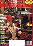 {Christmas Crafts} Good Housekeeping: Our Merriest & Best Christmas Issue! --12 Memorable Stories-Gingerbread Portfolio-a Victorian Tea-48 Pages of Glorious Holiday Food-Make Our Tiny Hudson River Church {Volume 217, Number 6, December 1993}