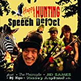 Speech Defect / Happy Hunting