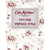 Tips For Vintage Styleby Cath Kidston