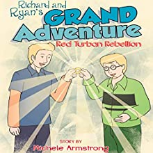 Richard and Ryan's Grand Adventure: Red Turban Rebellion (       UNABRIDGED) by Michele Armstrong Narrated by Mark Andrew Pabilona