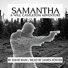Samantha: A Will Castleton Adventure (       UNABRIDGED) by David Bain Narrated by James Foster