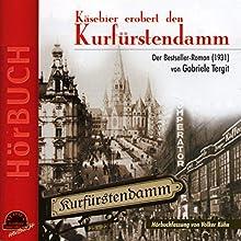 Käsebier erobert den Kurfürstendamm (       ungekürzt) von Gabriele Tergit Gesprochen von: Walter Plathe