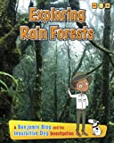 img - for Exploring Rain Forests: A Benjamin Blog and His Inquisitive Dog Investigation (Exploring Habitats with Benjamin Blog and His Inquisitive Dog) book / textbook / text book