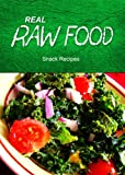Real Raw Food - Snack Recipes