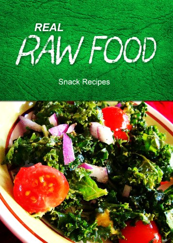 Free Kindle Book : Real Raw Food - Snack Recipes
