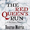 The Red Queen's Run Audiobook by Bourne Morris Narrated by Abby Craden