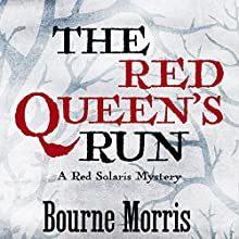 The Red Queen's Run (       UNABRIDGED) by Bourne Morris Narrated by Abby Craden