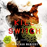 Kill Switch: A Joe Ledger Novel | Jonathan Maberry